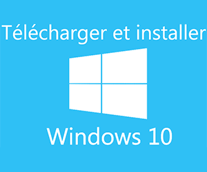 T�l�charger et installer la derni�re version de Windows 10